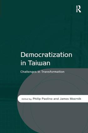 Democratization in Taiwan: Challenges in Transformation, 1st Edition (Hardback) book cover