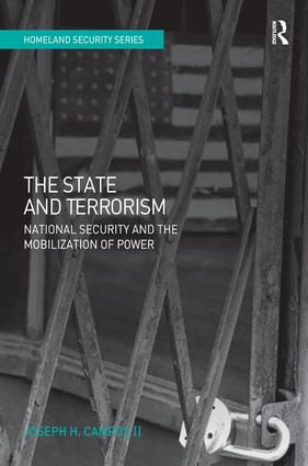 The State and Terrorism: National Security and the Mobilization of Power, 1st Edition (Hardback) book cover
