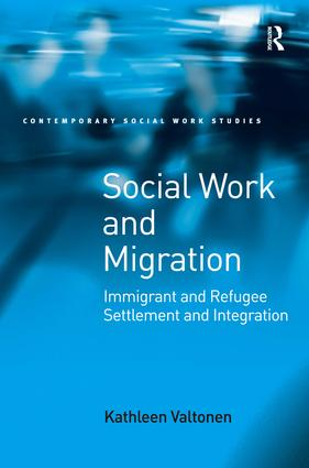Social Work and Migration: Immigrant and Refugee Settlement and Integration (Hardback) book cover