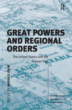 Great Powers and Regional Orders: The United States and the Persian Gulf (Hardback) book cover