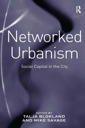 Social Capital and Networked Urbanism