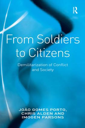 From Soldiers to Citizens: Demilitarization of Conflict and Society, 1st Edition (Hardback) book cover
