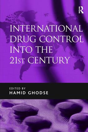 International Drug Control into the 21st Century