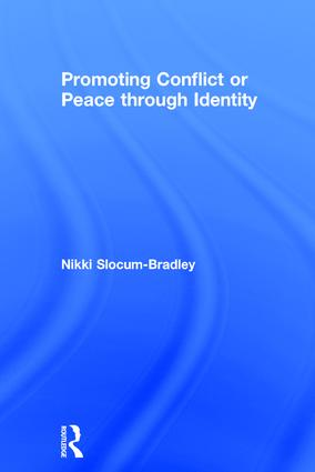 Promoting Conflict or Peace through Identity: 1st Edition (Hardback) book cover
