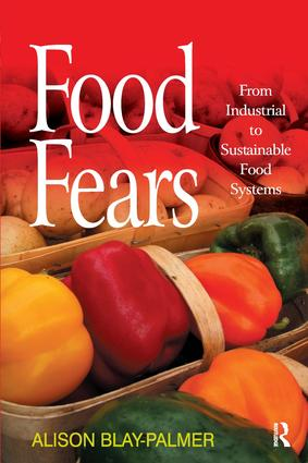 Food Fears: From Industrial to Sustainable Food Systems, 1st Edition (Hardback) book cover