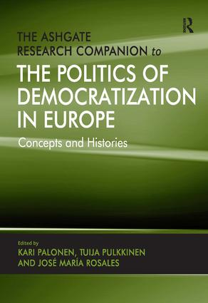 The Ashgate Research Companion to the Politics of Democratization in Europe: Concepts and Histories, 1st Edition (Hardback) book cover