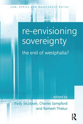 Re-envisioning Sovereignty: The End of Westphalia? (Hardback) book cover