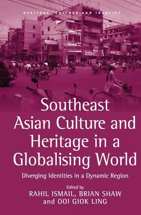 Southeast Asian Culture and Heritage in a Globalising World: Diverging Identities in a Dynamic Region, 1st Edition (Hardback) book cover