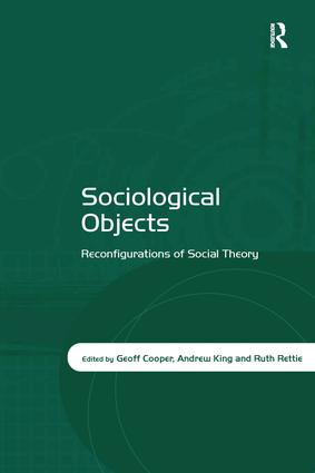Sociological Objects: Reconfigurations of Social Theory, 1st Edition (Hardback) book cover