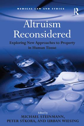 Altruism Reconsidered: Exploring New Approaches to Property in Human Tissue book cover