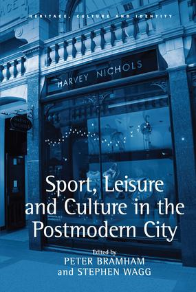 Sport, Leisure and Culture in the Postmodern City: 1st Edition (Hardback) book cover