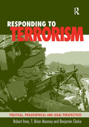Responding to Terrorism: Political, Philosophical and Legal Perspectives, 1st Edition (Hardback) book cover