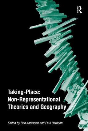 Taking-Place: Non-Representational Theories and Geography: 1st Edition (Paperback) book cover
