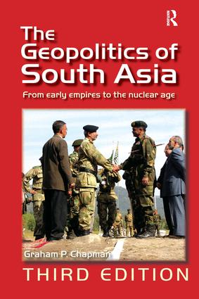 The Geopolitics of South Asia: From Early Empires to the Nuclear Age, 3rd Edition (Hardback) book cover