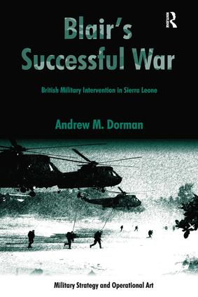 Blair's Successful War: British Military Intervention in Sierra Leone, 1st Edition (Hardback) book cover