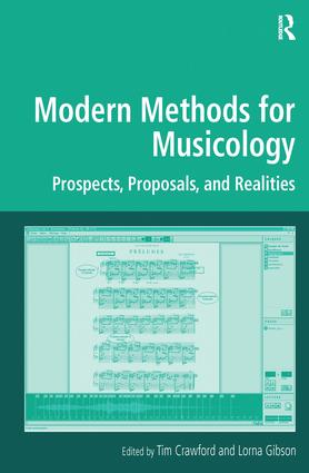 Modern Methods for Musicology: Prospects, Proposals, and Realities, 1st Edition (Hardback) book cover