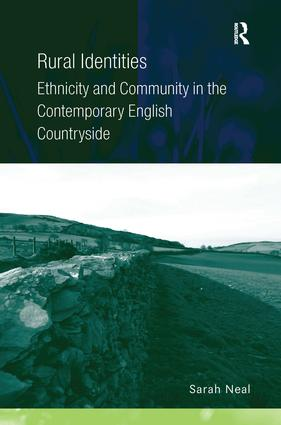 Rural Identities: Ethnicity and Community in the Contemporary English Countryside, 1st Edition (Hardback) book cover