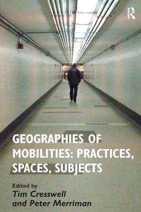 Geographies of Mobilities: Practices, Spaces, Subjects (Hardback) book cover