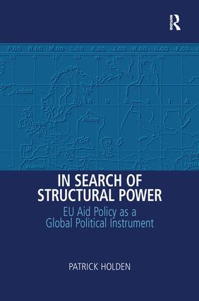 In Search of Structural Power: EU Aid Policy as a Global Political Instrument, 1st Edition (Hardback) book cover