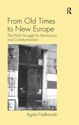 From Old Times to New Europe: The Polish Struggle for Democracy and Constitutionalism (Hardback) book cover