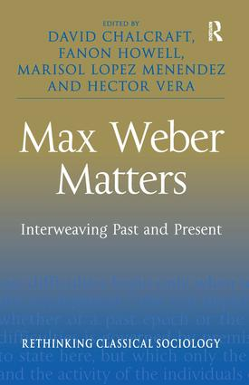 Max Weber Matters: Interweaving Past and Present, 1st Edition (Hardback) book cover