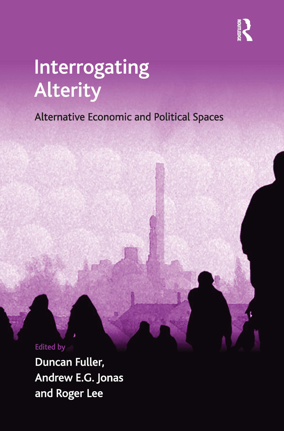 Interrogating Alterity: Alternative Economic and Political Spaces, 1st Edition (Hardback) book cover