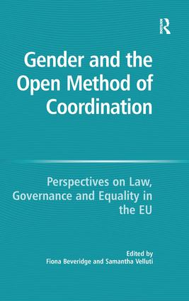 Gender and the Open Method of Coordination: Perspectives on Law, Governance and Equality in the EU, 1st Edition (Hardback) book cover