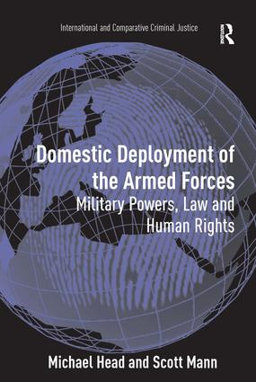 Domestic Deployment of the Armed Forces: Military Powers, Law and Human Rights, 1st Edition (Hardback) book cover