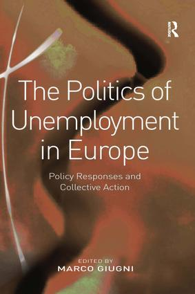 The Politics of Unemployment in Europe: Policy Responses and Collective Action (Hardback) book cover