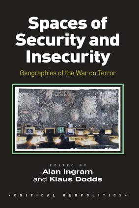 Spaces of Security and Insecurity: Geographies of the War on Terror, 1st Edition (Hardback) book cover