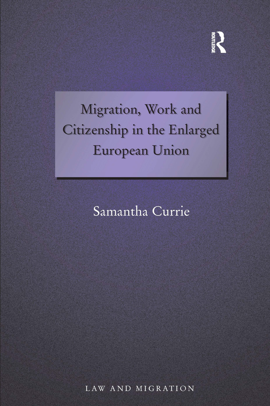 Migration, Work and Citizenship in the Enlarged European Union book cover