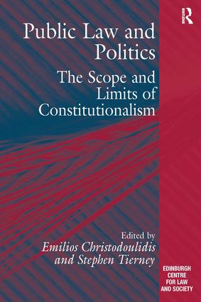 Public Law and Politics: The Scope and Limits of Constitutionalism, 1st Edition (Hardback) book cover