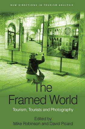 The Framed World: Tourism, Tourists and Photography book cover
