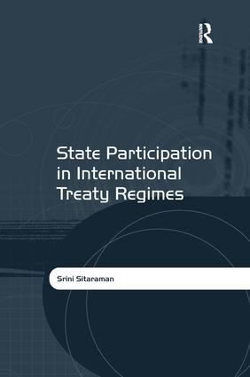 State Participation in International Treaty Regimes: 1st Edition (Paperback) book cover