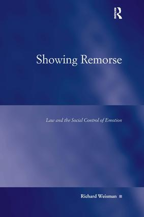 Showing Remorse: Law and the Social Control of Emotion, 1st Edition (Hardback) book cover