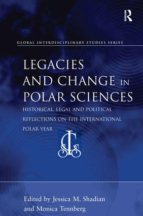 Legacies and Change in Polar Sciences: Historical, Legal and Political Reflections on The International Polar Year book cover