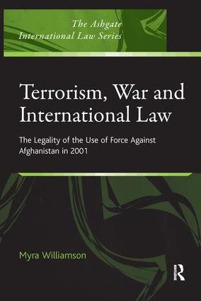 Terrorism, War and International Law: The Legality of the Use of Force Against Afghanistan in 2001 (Hardback) book cover