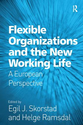 Flexible Organizations and the New Working Life: A European Perspective, 1st Edition (Hardback) book cover