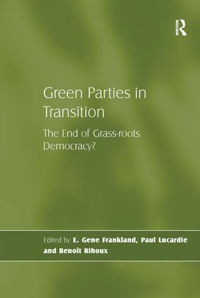 Green Parties in Transition: The End of Grass-roots Democracy?, 1st Edition (Hardback) book cover