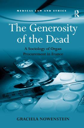 The Generosity of the Dead: A Sociology of Organ Procurement in France, 1st Edition (Hardback) book cover