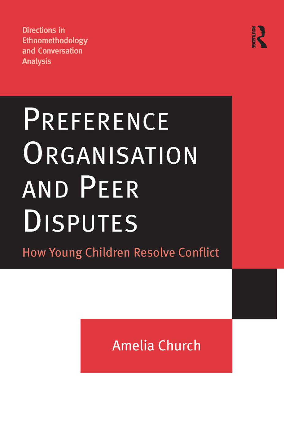 Preference Organisation and Peer Disputes: How Young Children Resolve Conflict book cover
