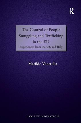 The Control of People Smuggling and Trafficking in the EU: Experiences from the UK and Italy book cover