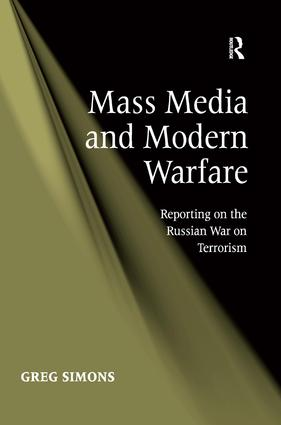 Mass Media and Modern Warfare: Reporting on the Russian War on Terrorism, 1st Edition (Hardback) book cover