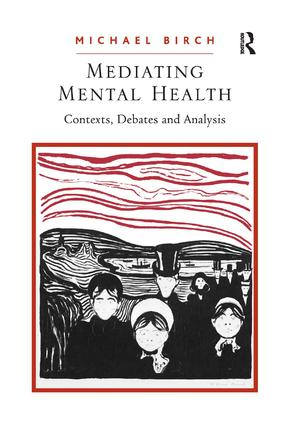 Mediating Mental Health: Contexts, Debates and Analysis (Hardback) book cover