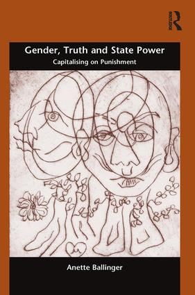Gender, Truth and State Power: Capitalising on Punishment book cover