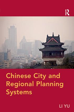 Chinese City and Regional Planning Systems: 1st Edition (Paperback) book cover