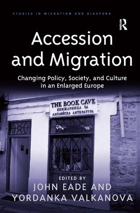 Accession and Migration: Changing Policy, Society, and Culture in an Enlarged Europe, 1st Edition (Hardback) book cover