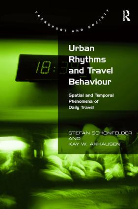 Urban Rhythms and Travel Behaviour: Spatial and Temporal Phenomena of Daily Travel, 1st Edition (Paperback) book cover