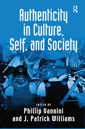 Authenticity in Culture, Self, and Society: 1st Edition (Hardback) book cover