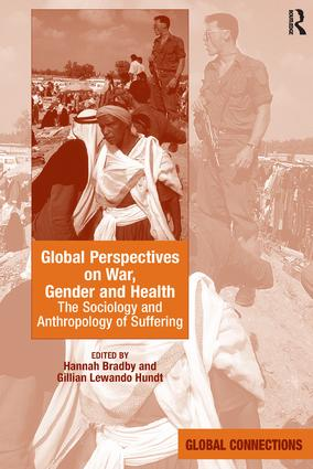 Global Perspectives on War, Gender and Health: The Sociology and Anthropology of Suffering (Hardback) book cover